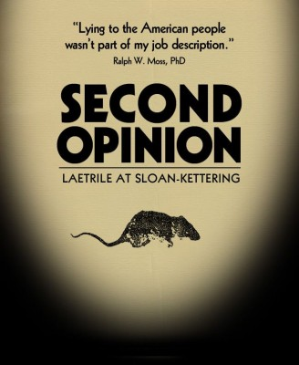 Is this a mouse or a rat?  Poster for Second Opinion:  Laetrile and Sloan-Kettering